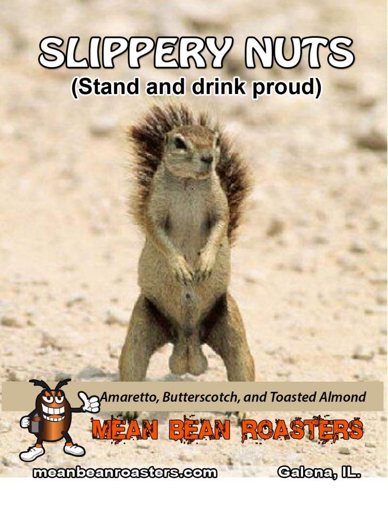 slippery nuts FLAT